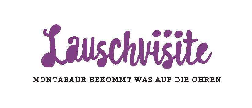 Lauschvisite - Montabaur bekommt was auf die Ohren